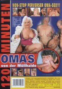 Omas Von Der Muellhalde1 in Omas von der Mllhalde. Exzesse mit uralten Schabracken. Gratis Omasex Videos der perversesten Art